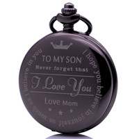 Wholesale pocket watches for for sale - Men s Boys Pocket Watch to My Son Never Forget That I Love You Love Mom for Christmas Birthday Graduation