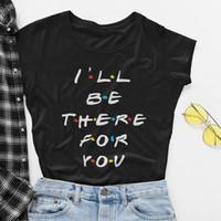 artı boyutu kadınlar için tişört toptan satış-Arkadaşlar Tv Gösterisi T-Shirt Kadın Ben Size Mektuplar Olur Olur Lunoakvo Gömlek Arkadaşlar Tshirt Kısa Kollu Bayan Üst Tee Artı Boyutu