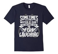 Wholesale Quiet Men - Sometimes Water Is Quiet You Can Hear Fish Laughing T-Shirt