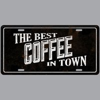 Wholesale best vintage home decor for sale - Group buy The Best Coffee in Town Super Hot D Emboss Retro License Plates Vintage Tin Sign Art Wall Plaque decor Home Metal Painting Bar Pub