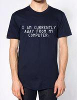 aussenseiter t shirts großhandel-Ich bin derzeit weg von meinem Computer Lustige Mens Tshirt Geschenk T-Shirt Geek Nerd Laptop Cool Lässige Stolz T-Shirt Männer Unisex New Fashion