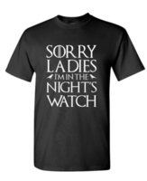 Wholesale ladies summer fashion watches resale online - SORRY LADIES I M IN THE NIGHTS WATCH Mens Cotton T Shirt Hipster O Neck Casual New Hot Summer
