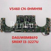 placa base portátil i3 al por mayor-La alta calidad para vostro 5460 Laptop placa base CN-0HMH98 0HMH98 HMH98 DA0JW8MB6F0 Con SRX0F I3-3227U CPU 100% Probado completa