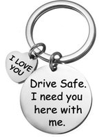 Wholesale best rungs for men resale online - I Love You Drive Safe I Need You Here Stainless Steel Car Key Ring Chain Birthday Best Gift for Friends Men Women