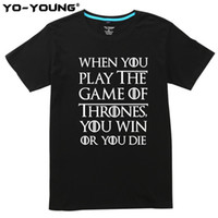 Wholesale wholesale play for sale - Men T Shirts When You Play You Win Or Die Design Print gsm Combed Cotton Casual Summer Top Tees