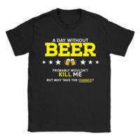 Wholesale funny t shirts for sale resale online - A Day Without Beer Mens T Shirt Funny Gift For Dad Father s Day summer Hot Sale New Tee Print Men T Shirt Top