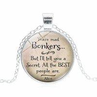 colares de citações venda por atacado-Você é louco Bonkers Colar De Vidro Cabochão Alice no País Das Maravilhas Lewis Carroll Livro Citação Colar Pingentes de Moda jóias