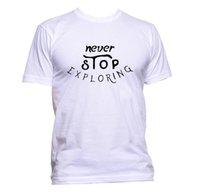 nunca pare venda por atacado-Nunca Pare de Explorar Unisex Slogan T-Shirt Das Mulheres Dos Homens de Moda Comédia Legal Engraçado Tops Homens Camisetas Camiseta 100% Algodão