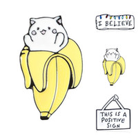Wholesale animal badges resale online - Positive Label I BELIEVE Brooch This Is A Positive Sign Enamel Pin Cat Banana Enamel Pins Cartoon Animal Jeans Badge Punk Creative Jewelry