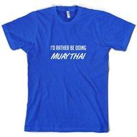dövüş sanatları dövüşleri toptan satış-Muay Thai - Erkek T-Shirt - Dövüş -Martial Arts-10 Colours Yapıyor Olurdum