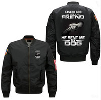 Wholesale ribbon collars dogs resale online - 2018 Fashion New I Asked A God for A Friend He Sent Me My Dog Men s Bomber Flight Jacket Winter Thicken Men Coats US SIZE XS XL