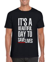 2a6a0c6b3 Greys Anatomy Shirt Quote It's Beautiful Day To Save Lives Mens Unisex  Tshirt Funny free shipping Unisex Casual Tshirt top