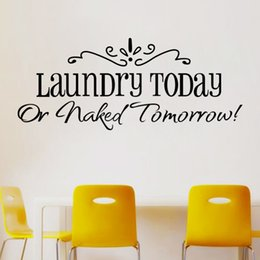 Wholesale Naked Vinyl - wall stickers laundry today or naked tomorrow Home Decor quote wall decals 8032 removable Kitchen Vinyl Wall Mural