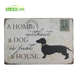 """Wholesale metal dog tin sign - Wholesale- A Home Without A Dog Is Just A House Vintage Home Decor Tin Sign 8""""x12"""" Metal Plate Bar Pub Garage Wall Decor Metal Sign"""