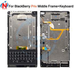 2019 parties de mûre Pour BlackBerry Priv Middle Frame avec pièces de rechange pour clavier Pour BlackBerry Priv Middle Frame + clavier livraison gratuite + outils parties de mûre pas cher