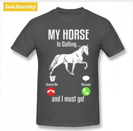 c0497284512 2019 men s designer clothing tshirt My Horse Is Calling I Must Go Men T  Shirt Hip Hop Plain Size Cotton Short Sleeve