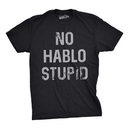 7443d50f29a Mens No Hablo Stupid Tshirt Funny Sarcastic Spanish Tee For Guys Newest Top  Tees