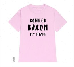 Tocino camisetas online-No vayas Bacon My Heart Women Algodón Casual Casual T Shirt Lady Yong Girl Top TEE TEE 5 COLORES DROP SHIP S 630