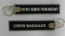 Wholesale Embroider Keychain - Do Not Remove From Aircraft Crew Baggage Embroidered Keychain Key Tag 139 x 31mm 100pcs lot