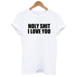 Wholesale Shit For Women - Holy Shit I Love You Women Sport T Shirt Funny Letter T-shirt For Women Casual Cotton Short Sleeve Couple Outfits Basic Tshirt