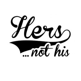 Wholesale White Suv - Hers not his girls funny mum Car Sticker Decal Motorcycle SUVs Bumper Car Window Laptop Car Stylings