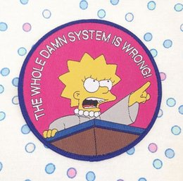 Wholesale System Clothes - THE WHOLE DAMN SYSTEM IS ERONG! Lisa Simpson Embroidered Iron on Patch Favorite Badge DIY Applique Clothing Patch Backpack Clothes Emblem F