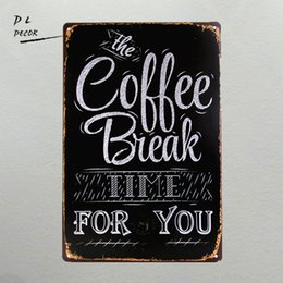 Wholesale Decorative Wall Plaques - DL- Vintage home decor The coffe break time for you Tin Plaque poster decorative wall picture gift