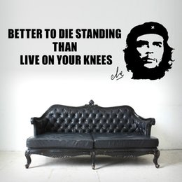 Wholesale Pvc Dies - CHE GUEVARA better to die standing than live on your knees VINYL WALL ART QUOTE DIY Wall Stickers for Living room bedroom D511