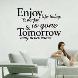 Wholesale Wall Sticker Yesterday - Enjoy life today, yesterday is gone, tomorrow may never come quote wall stickers decoration graphics