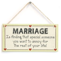 Wholesale Marriage Life - Marriage is finding that special someone you want to annoy for the rest of your life! - Funny Marriage Sign