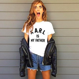 Wholesale Black Tees Wholesale - Wholesale-Women men Karl is my father tshirt Tops Tees Short Sleeve t shirt letter Printed Cotton t-shirt