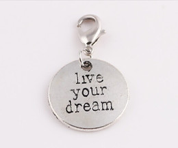 Wholesale Living Locket Wholesale - Live your dream Charms for floating locket Tagged Dangle with Tibetan silver Charms DIY jewelry making SP208
