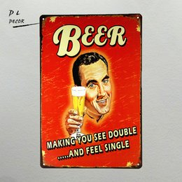 Wholesale Poster Making - DL-shabby chic Beer making you see Double and feel single Vintage Home Pubs & Bars Poster