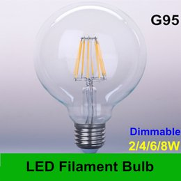 Wholesale E12 8w - New arrive Classical Edison LED Filament bulbs G95 dimmable 2W 4W 6W 8W AC 85-265V warm white free shipping