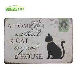 "Wholesale House Signs Plaques - Wholesale- A Home Without A Cat Is Just A House Metal Sign Vintage Home Decor Tin Sign 8""x12"" Metal Plate Family Wall Decor Metal Plaque"