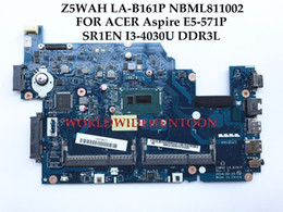 Wholesale Acer Support Aspire - High quality Z5WAH LA-B161P NBML811002 for ACER Aspire E5-571P Laptop Motherboard SR1EN I3-4030U DDR3L 100% Fully Tested