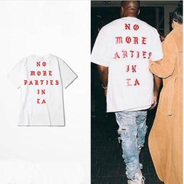 Wholesale Tee Shirt Party - Shirt Kanye West Life Of Pablo Kanye Yeezus T shirt Men Summer Brand Clothing Hip Hop T-Shirt NO MORE PARTIES IN LA Tee