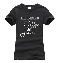 Wholesale I Hip Hop Shirt - Wholesale- Women Funny All I Need Is Coffee and Jesus t-shirt 2017 new print short sleeve o-neck tees femme harajuku fashion hip-hop tops