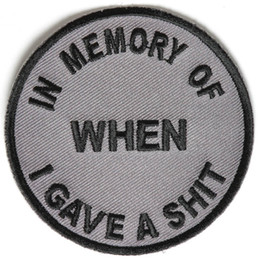 Wholesale I Stickers - In Memory Of When I Gave A Shit Patch 3x3 inch Clothing Embroidery Patch Fabric Sticker Sewing Clothing Patches Free For Clothing Shipping