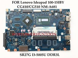 Wholesale Coaxial S Video - CG410 CG510 NM-A681 for Lenovo 100-15IBY 100-14IBD Laptop Motherboard SR27G I3-5005U DDR3L With Video Card 100% Fully Tested
