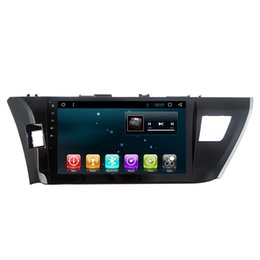 Wholesale Gps Navigation Systems For Toyota - Full Touch Screen Car GPS Navigation Android and Car DVD System Navigator For 2014 Toyota COROLLA 10.2 inch