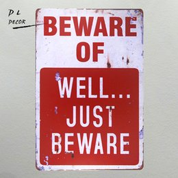 Wholesale Cartoon Wall Murals - DL-BEWARE OF WELL JUST vintage Metal Sign garage signs for men home decor tin art decor drip tray