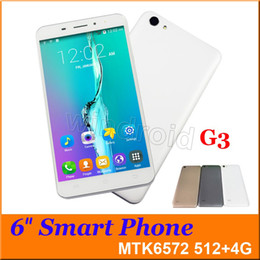 Wholesale Android Cell Phone G3 - 6 inch Android 4.4 Cell Phone G3 MTK6572 Dual Core 3G WCDMA 512 4GB Dual SIM Cam Unlocked Smartphone gesture wake + Free Case 50pcs cheapest