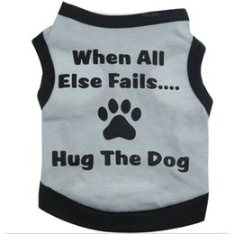 Wholesale Gray Puppies - Cool Summer When All Else Fails Hug the Dog Apparel Fashion Cute Dog Vest Pet sweater Puppy Shirt Soft Coat Jacket Cat Clothes
