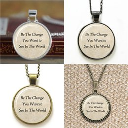 Wholesale Change Slide - 10pcs Mahatma andhi Quote Be The Change You Want To See In The World Pendant Necklace keyring bookmark cufflink earring bracelet