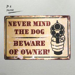 Wholesale Dog Decal Stickers - DL-Never mind the dog beware of owner vintage Metal Sign garage signs for men vintage bourbon sign