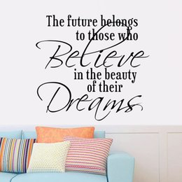"""Wholesale Inspirational Vinyl Wall Decals - Detail """"The Furture belongs to those BELIVE DREAMS"""" Vinyl Wall Sticker Inspirational Quotes Vinyl Decal Home Bedroom Decoration"""