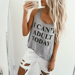 Wholesale Funny Letter - I CAN'T ADULT TODAY Vest Tops Letter Printed Sexy Debardeur Femme Tank Top For Women Causal Tees Loose Funny Top Camis
