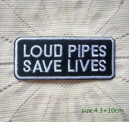 """Wholesale Wholesale Iron Pipes - """"LOUD PIPES SAVE LIVES"""" Iron on Embroidered patch safety management describe Gift shirt bag trousers coat Vest Individuality"""