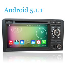 Wholesale Dvd A3 - Android 5.1.1 Quad Core Audio Car DVD Player For Audi A3 2003 2004 2005 2006 2007 2008 2009 2010 2011 S3 RS3 RNSE-PU Wifi Radio